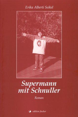 Supermann mit Schnuller: Roman (edition fischer)