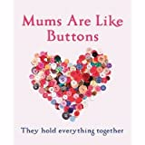[(Mums are Like Buttons: They Hold Everything Together)] [Author: Emma Marriott] published on (February, 2015)