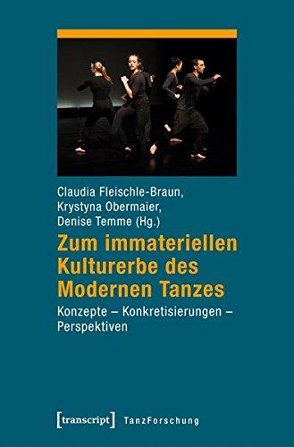 Zum immateriellen Kulturerbe des Modernen Tanzes: Konzepte - Konkretisierungen - Perspektiven