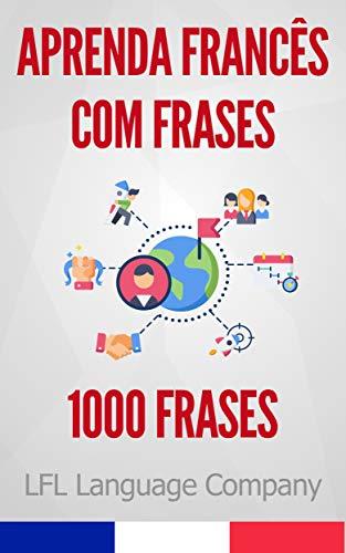 Aprenda Francês Lendo Frases 1000 Frases Para Treinar