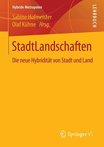 stadtlandschaften-die-neue-hybriditat-von-stadt-und-land-hybride-metropolen