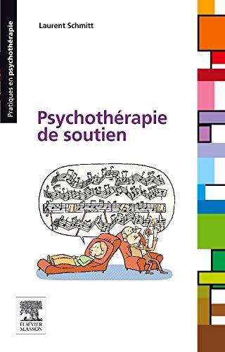 Psychothérapie de soutien: POD par Laurent Schmitt