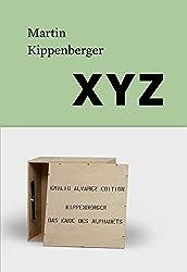 Martin Kippenberger. XYZ: Kunstforum Wien