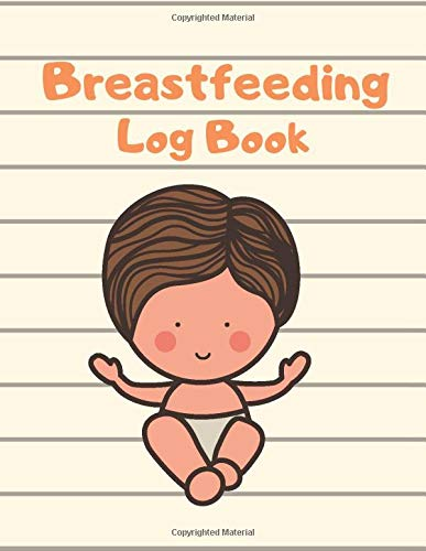 Breastfeeding log book: Nanny Log Book, Large 8.5 Inches by 11 Inches, Daily Log Book for Babies, Newborn Care Book, Baby Health Book And Tracker for Newborns