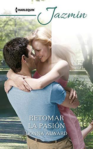 Retomar la pasión (Jazmín) por Donna Alward