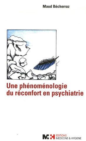 Une phénoménologie du réconfort en psychiatrie par Maud Becherraz