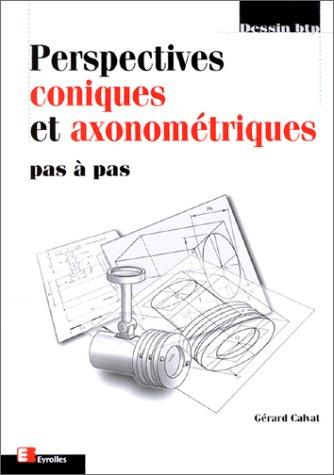 Perspectives coniques et axonométriques...