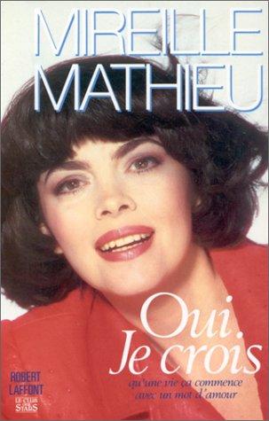 Oui je crois par Mireille Mathieu, Jacqueline Cartier