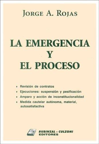 La Emergencia y El Proceso La Emergencia y El Proceso por Jorge A. Rojas