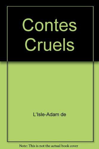 Contes cruels by comte de Villiers de l'Isle-Adam (2002-01-01)
