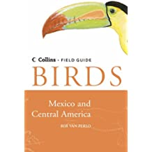 Birds of Mexico and Central America (Collins Field Guide)