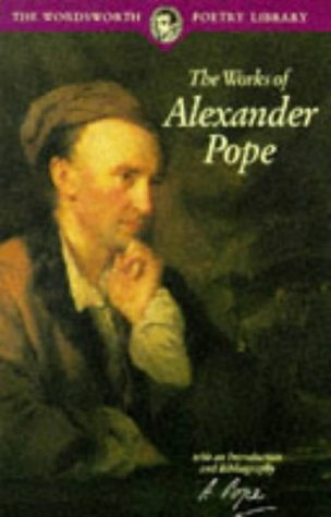 Works of Alexander Pope (Wordsworth Poetry Library)