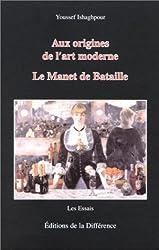 Aux origines de l'art moderne. Le Manet de Bataille, 3ème édition