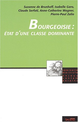 La Bourgeoisie : tat d'une classe dominante