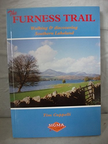 The Furness Trail: Walking and Discovering South Lakeland by Tim Cappelli (1993-09-06)