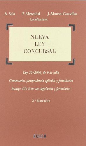Nueva Ley Concursal: Ley 22/2003, de 9 de julio. Comentarios, jurisprudencia aplicable y formularios. Incluye CD-Rom con legislación y formularios por A. Sala