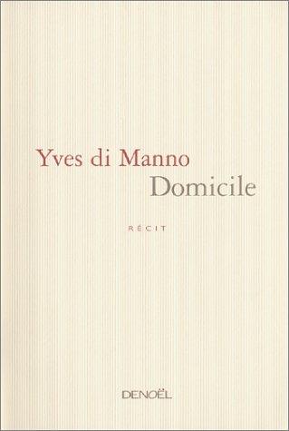 Domicile par Yves di Manno