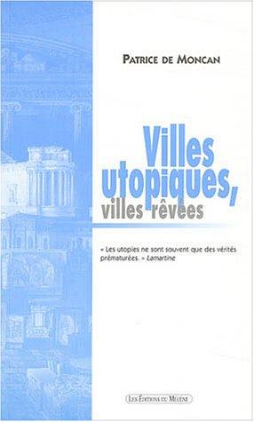 Villes utopiques, villes rêvées
