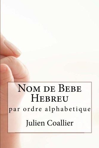 Nom de Bebe Hebreu: par ordre alphabetique par Julien Coallier
