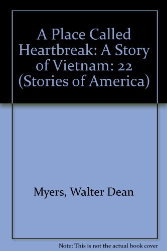 A Place Called Heartbreak: A Story of Vietnam (Stories of America) by Walter Dean Myers (1992-10-02)