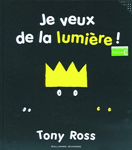 Je veux de la lumière! par Tony Ross