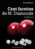 Les 100 Facettes de Mr. Diamonds - Volume. 4 : Éclatant