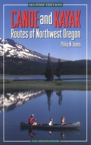 Canoe and Kayak Routes of Northwest Oregon 2nd edition by Jones, Philip N. (1997) Paperback