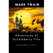 Adventures of Huckleberry Finn, Chapters 11 to 15 by Mark Twain