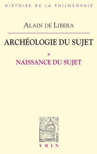 Naissance du Sujet (Archéologie du Sujet I)