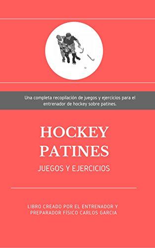 Hockey Patines: Juegos y Ejercicios de entrenamiento por Carlos Garcia
