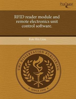 [Rfid Reader Module and Remote Electronics Unit Control Software.] (By: Kok Hin Liou) [published: September, 2011]