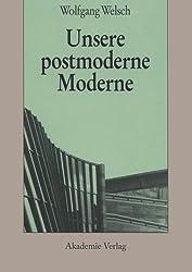 Unsere postmoderne Moderne (German Edition) by Wolfgang Welsch (2008-09-03)