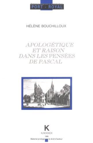 Apologétique et raison dans les Pensées de Pascal