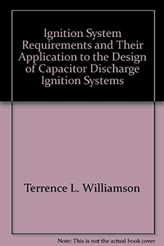 Ignition System Requirements and Their Application to the Design of Capacitor Discharge Ignition Systems