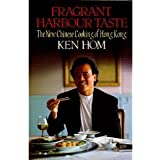 Fragrant Harbour Taste: New Cooking of Hong Kong