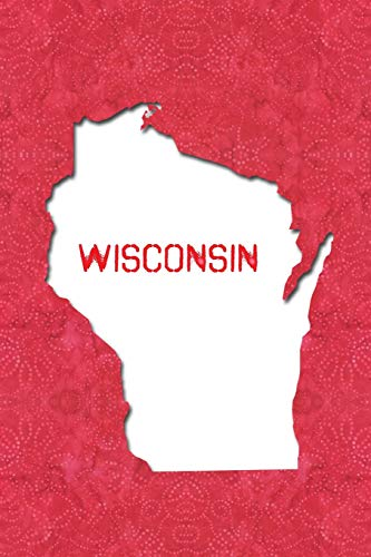 WISCONSIN: 6x9 lined journal : The Great State of Wisconsin USA : Badger State : America's Dairyland