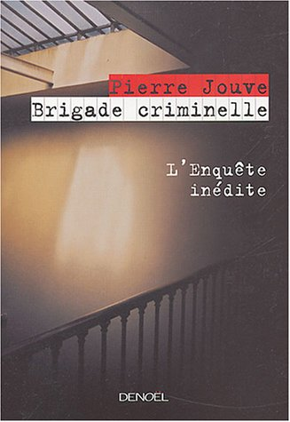 Brigade criminelle: L'enquête inédite