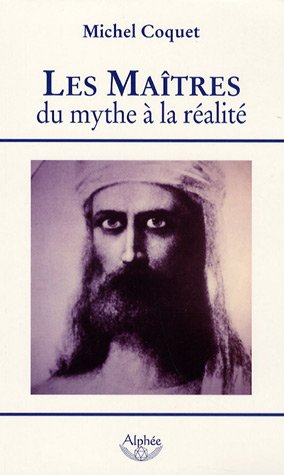 Les Maîtres : Du mythe à la réalité par Michel Coquet