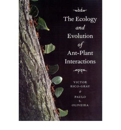 The Ecology and Evolution of Ant-plant Interactions (Interspecific Interactions (Paperback)) (Paperback) - Common