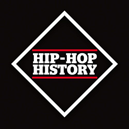 Hip-Hop History: The Collectio...
