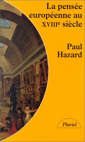 La Pensée européenne au XVIIIème siècle. De Montesquieu à Lessing par Paul Hazard