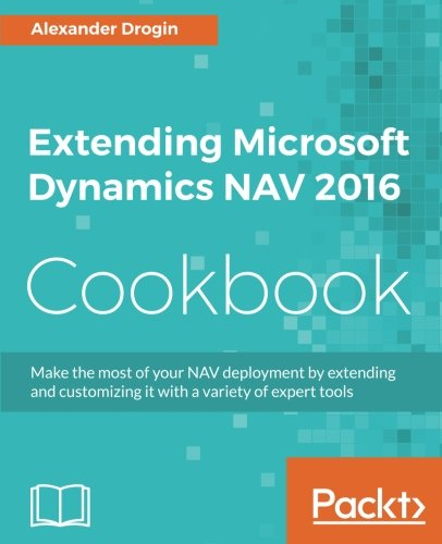 Extending Microsoft Dynamics NAV 2016 Cookbook por Alexander Drogin