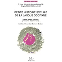 Petite histoire sociale de la langue occitane : Usages, images, littérature, grammaires et dictionnaires