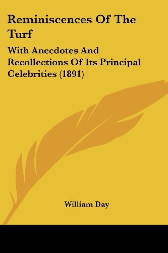 Reminiscences of the Turf: With Anecdotes and Recollections of Its Principal Celebrities (1891)
