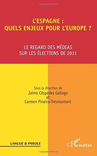 Espagne Quels Enjeux pour l'Europe le Regard des Medias Sur les Élections de 2011