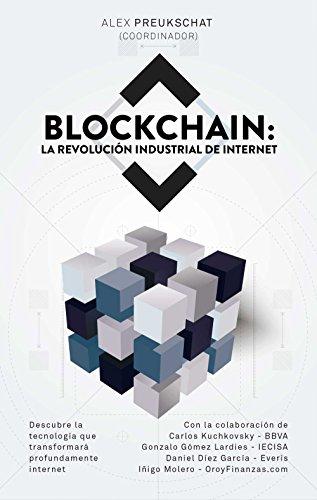 Blockchain : la revolución industrial de internet por Alexander Preukschat