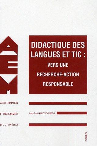 Didactique des langues et TIC : Vers une recherche-action responsable par Jean-Pierre Narcy-Combes