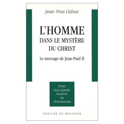 L'homme dans le mystère de Christ : Le message de Jean-Paul II