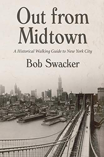 Out From Midtown: A Historical Walking Guide to New York City (English Edition)
