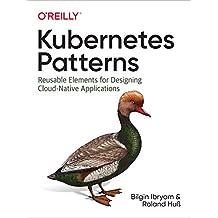 Kubernetes Patterns: Reusable Elements for Designing Cloud-Native Applications